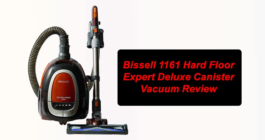Bissell 1161 Hard Floor Expert Deluxe Canister Vacuum Review