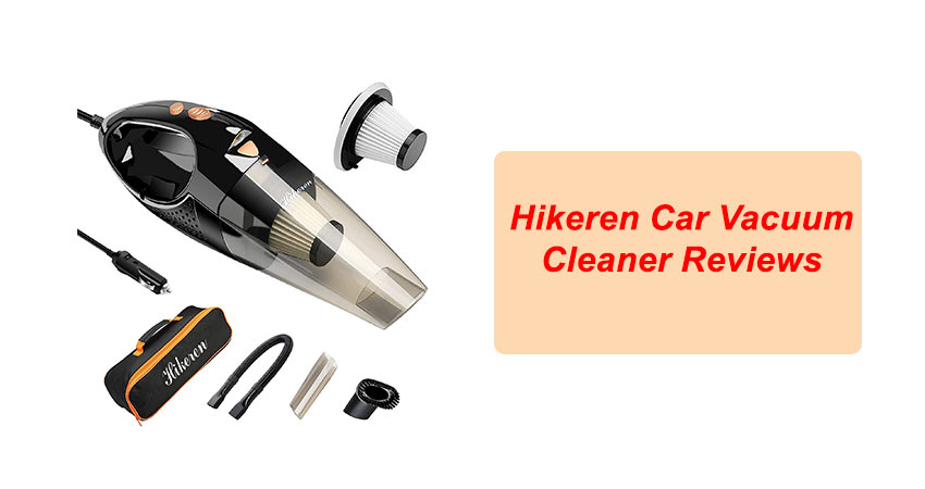 Hikeren Car Vacuum Cleaner Reviews
