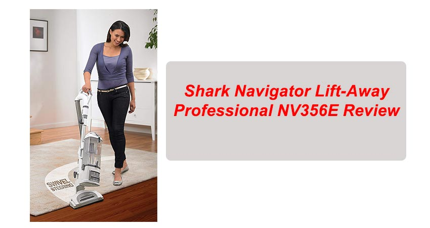 Shark Navigator Lift-Away Professional NV356E Review
