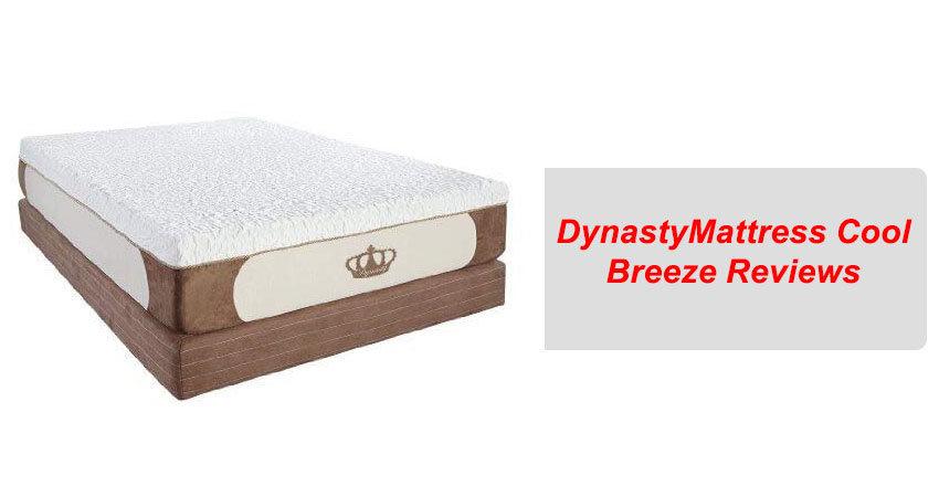 DynastyMattress Cool Breeze Reviews
